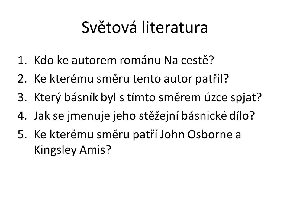 Světová literatura 1.Kdo ke autorem románu Na cestě.