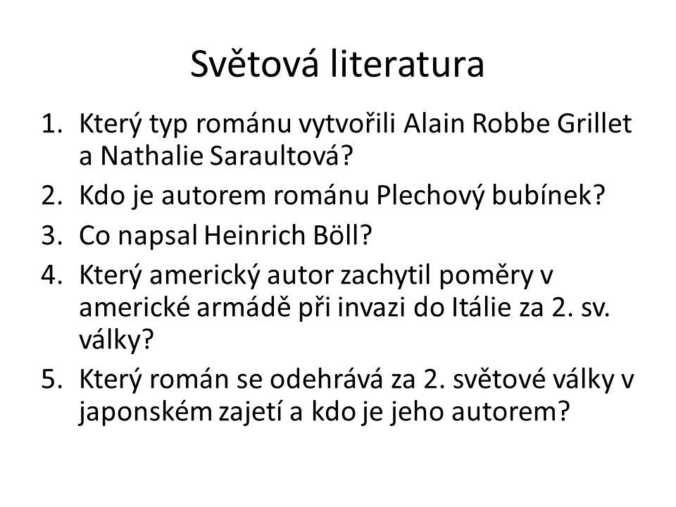 Světová literatura 1.Který typ románu vytvořili Alain Robbe Grillet a Nathalie Saraultová.