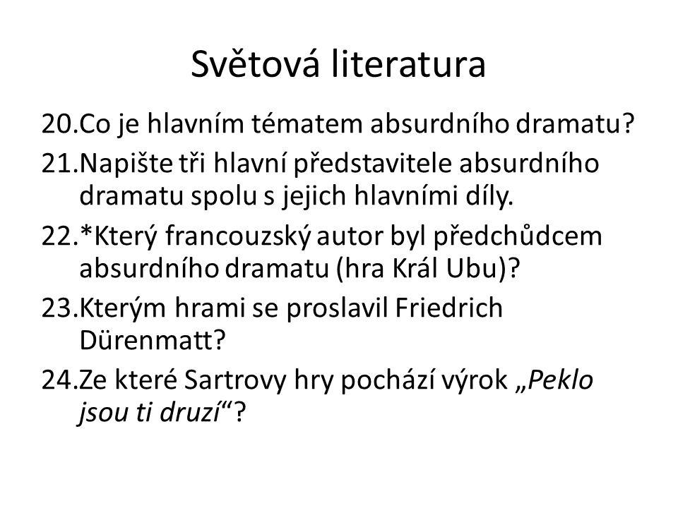 Světová literatura 20.Co je hlavním tématem absurdního dramatu.