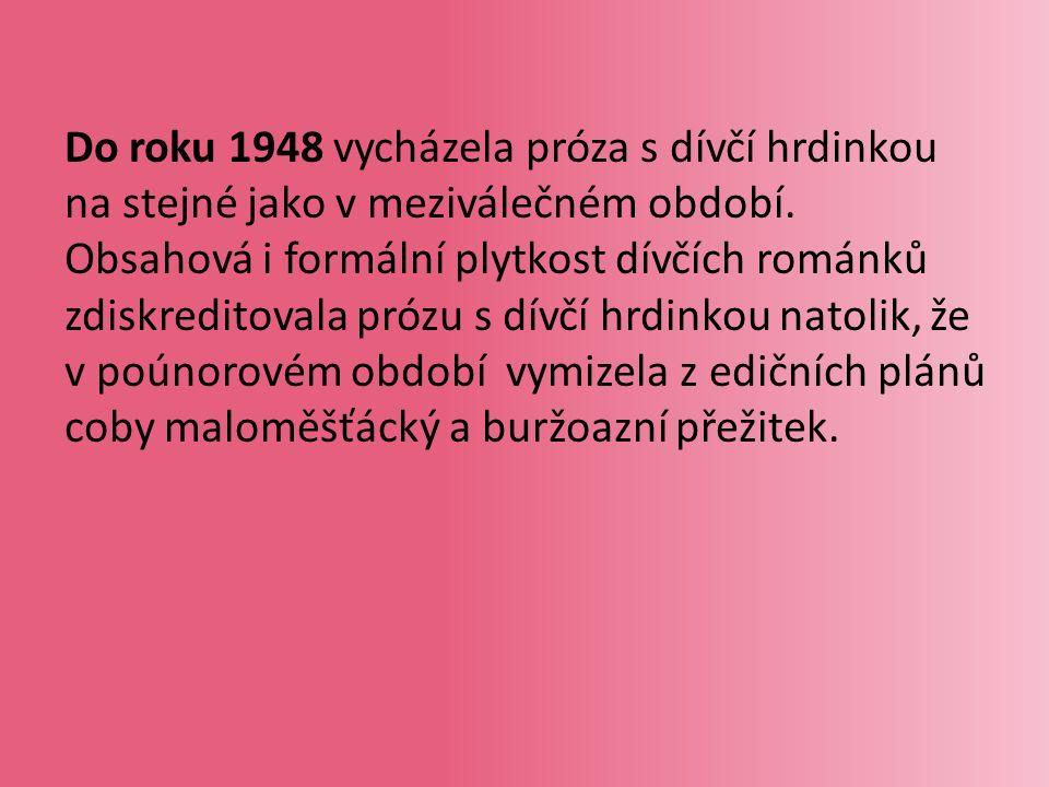 S novým impulzem přichází až v dalším desetiletí Helena Šmahelová - Mládí na křídlech (1956) Velké trápení (1957)