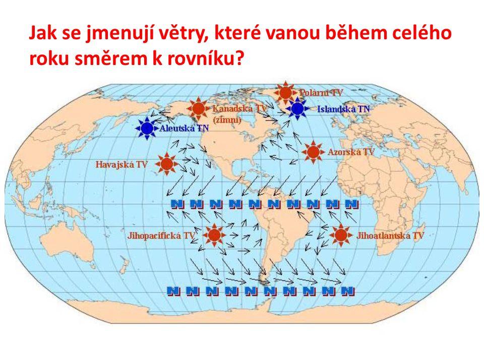Jak se jmenují větry, které vanou během celého roku směrem k rovníku