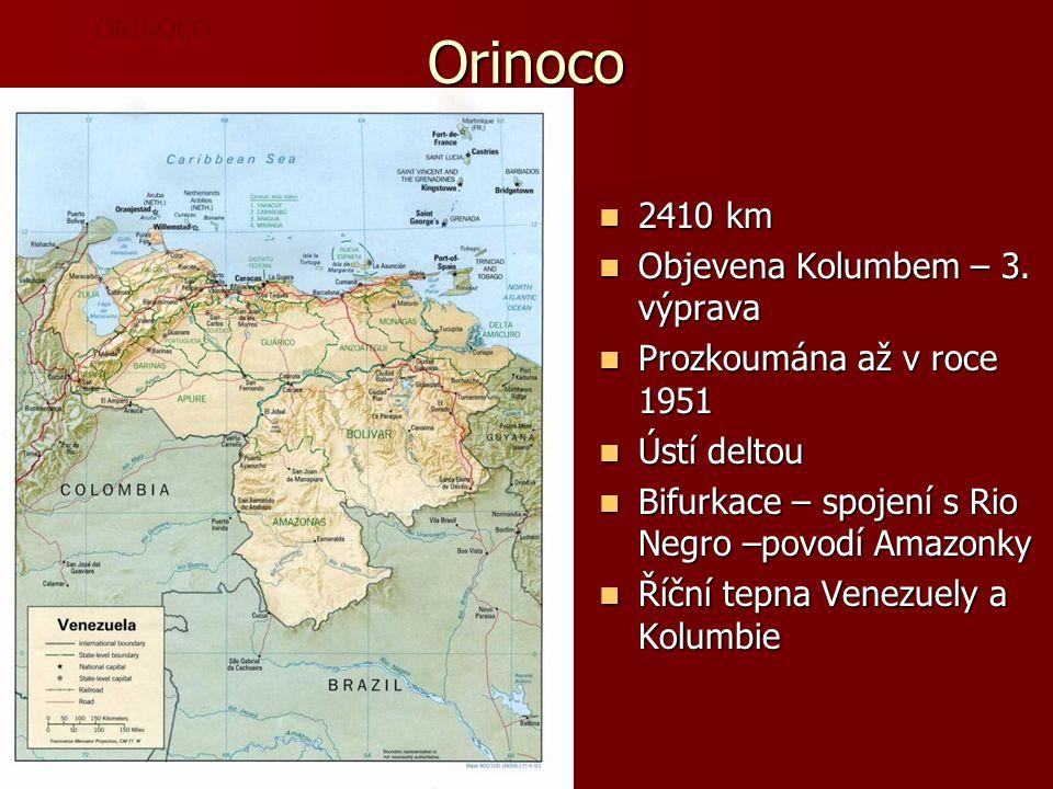 Orinoco 2410 km 2410 km Objevena Kolumbem – 3. výprava Objevena Kolumbem – 3.