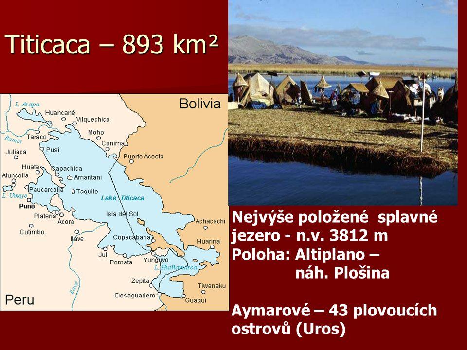 Titicaca – 893 km² Nejvýše položené splavné jezero - n.v.