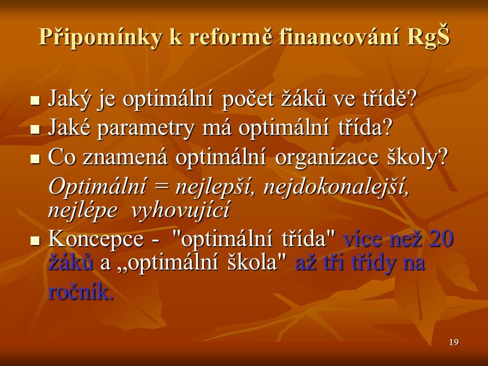 19 Připomínky k reformě financování RgŠ Jaký je optimální počet žáků ve třídě.