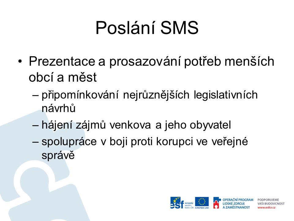 Poslání SMS Prezentace a prosazování potřeb menších obcí a měst –připomínkování nejrůznějších legislativních návrhů –hájení zájmů venkova a jeho obyva