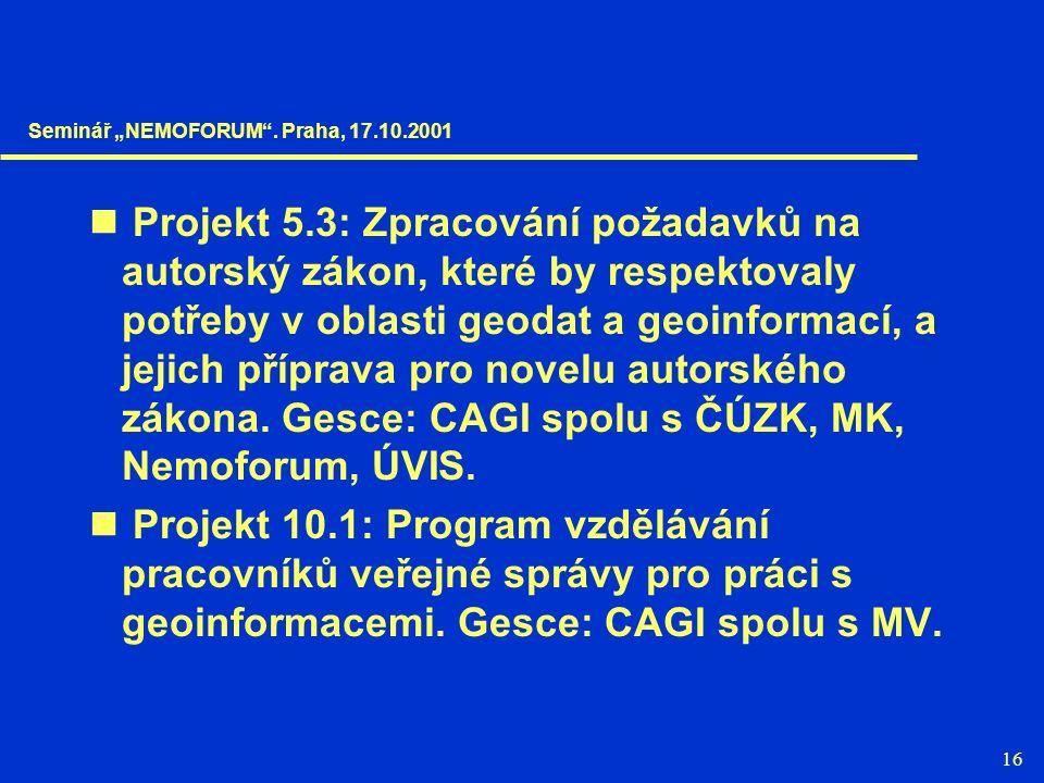 16 Projekt 5.3: Zpracování požadavků na autorský zákon, které by respektovaly potřeby v oblasti geodat a geoinformací, a jejich příprava pro novelu autorského zákona.