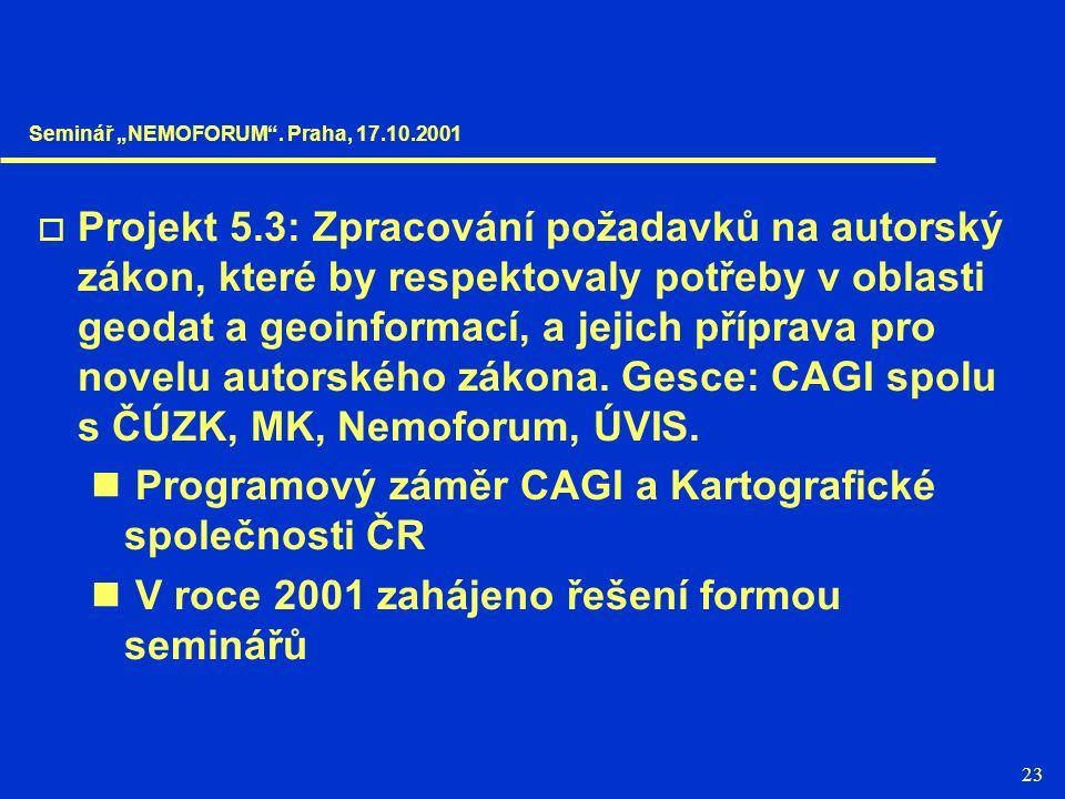 23  Projekt 5.3: Zpracování požadavků na autorský zákon, které by respektovaly potřeby v oblasti geodat a geoinformací, a jejich příprava pro novelu autorského zákona.