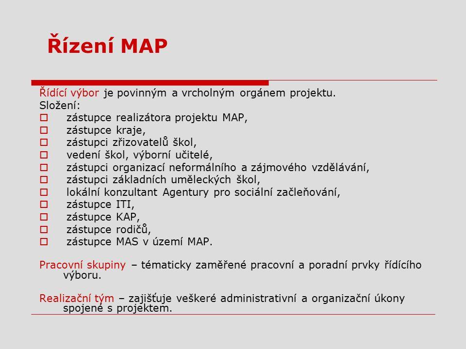 Řízení MAP Řídící výbor je povinným a vrcholným orgánem projektu. Složení:  zástupce realizátora projektu MAP,  zástupce kraje,  zástupci zřizovate