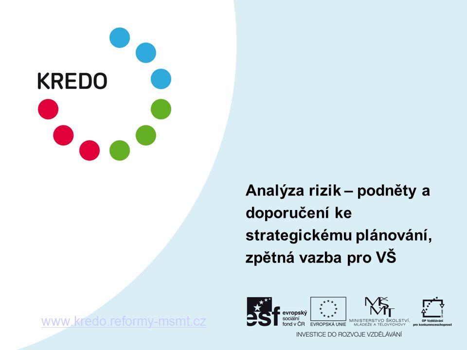 Analýza rizik – podněty a doporučení ke strategickému plánování, zpětná vazba pro VŠ www.kredo.reformy-msmt.cz