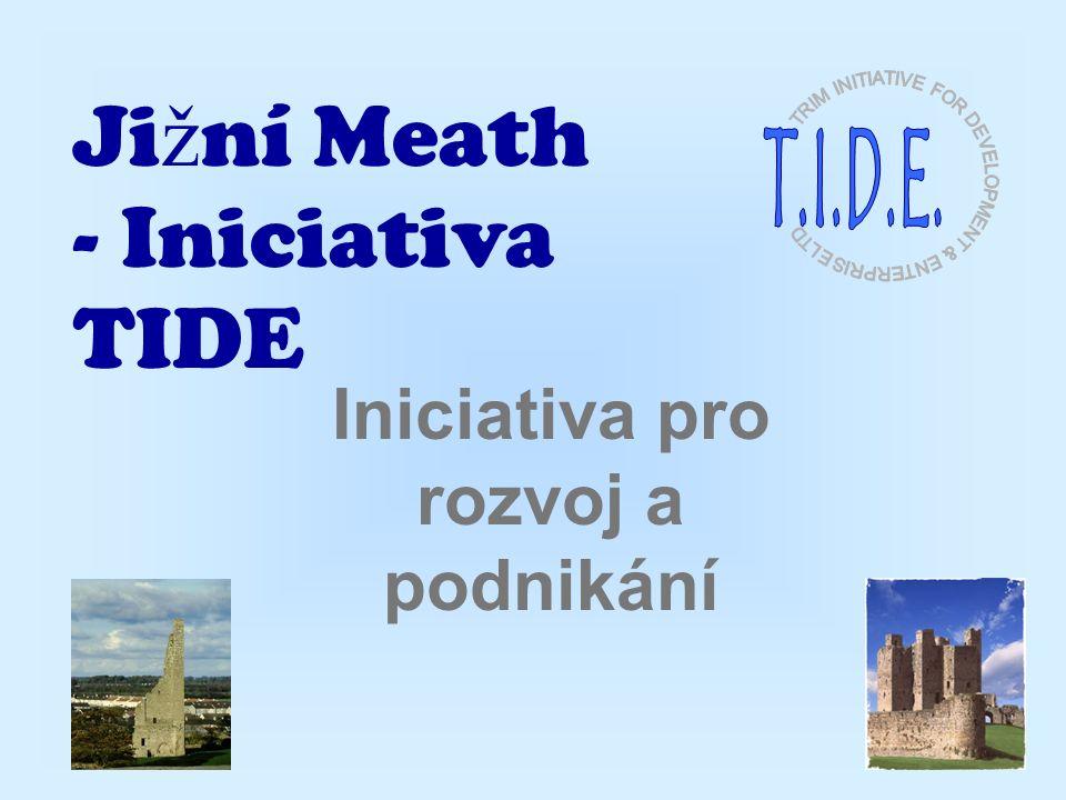 Ji ž ní Meath - Iniciativa TIDE Iniciativa pro rozvoj a podnikání
