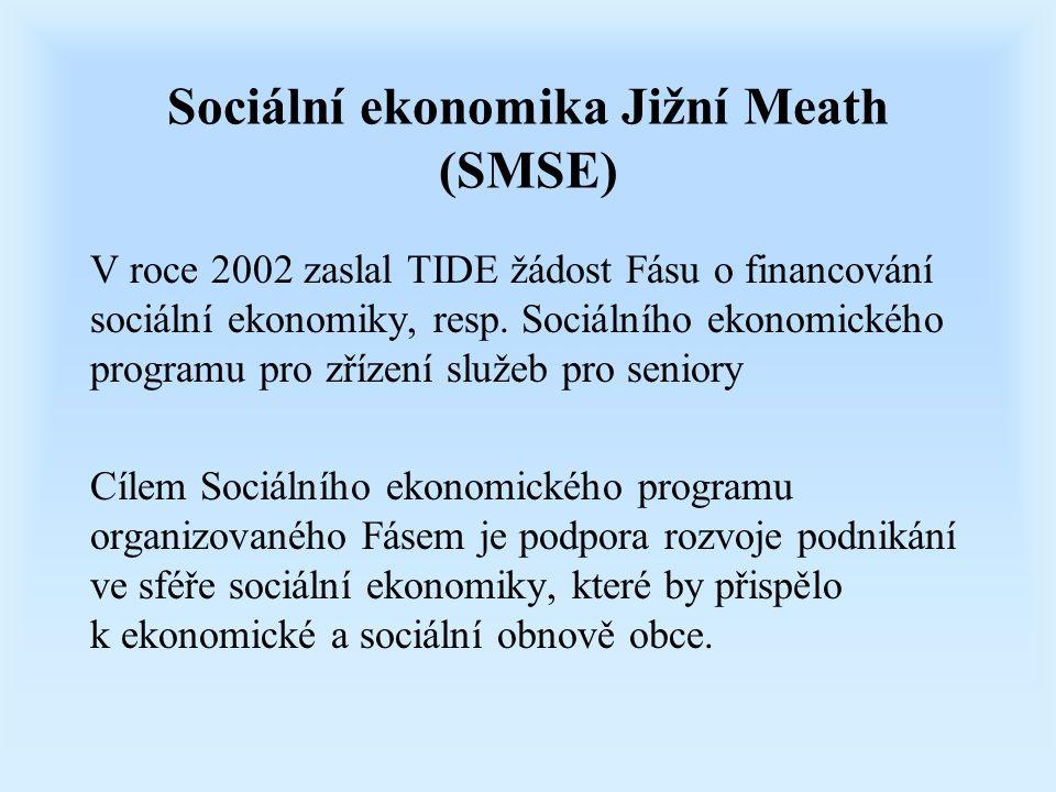 Sociální ekonomika Jižní Meath (SMSE) V roce 2002 zaslal TIDE žádost Fásu o financování sociální ekonomiky, resp. Sociálního ekonomického programu pro
