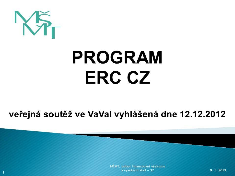 PROGRAM ERC CZ veřejná soutěž ve VaVaI vyhlášená dne 12.12.2012 9.