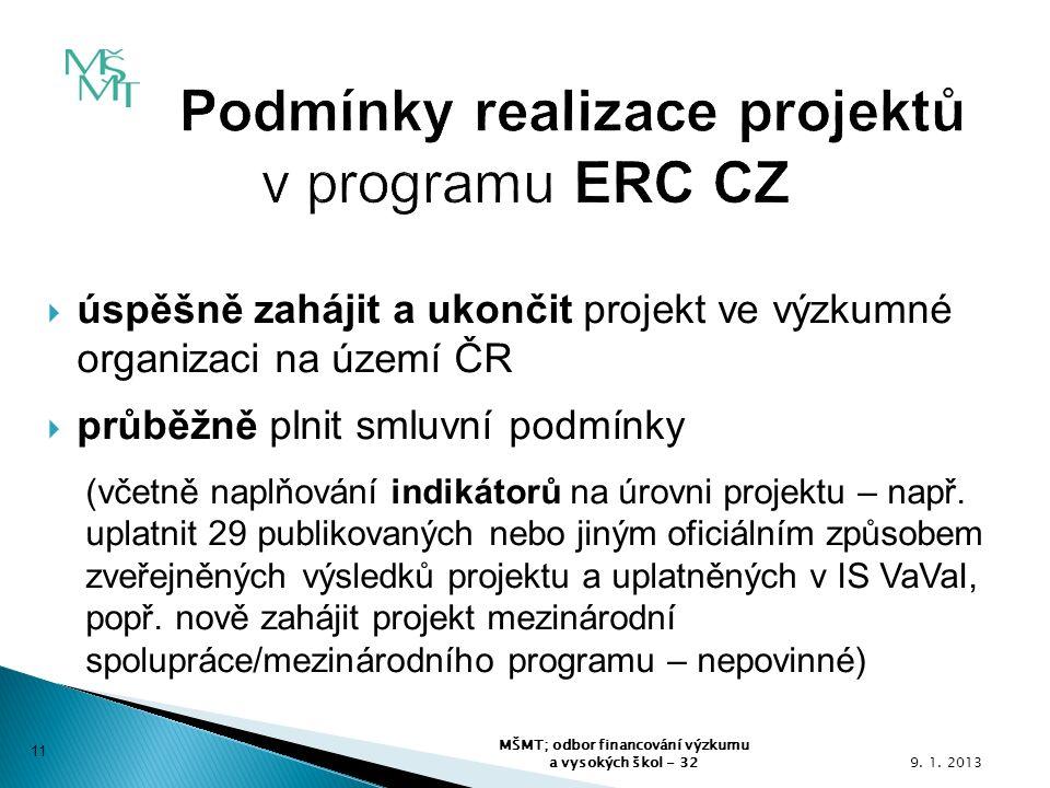  úspěšně zahájit a ukončit projekt ve výzkumné organizaci na území ČR  průběžně plnit smluvní podmínky (včetně naplňování indikátorů na úrovni projektu – např.