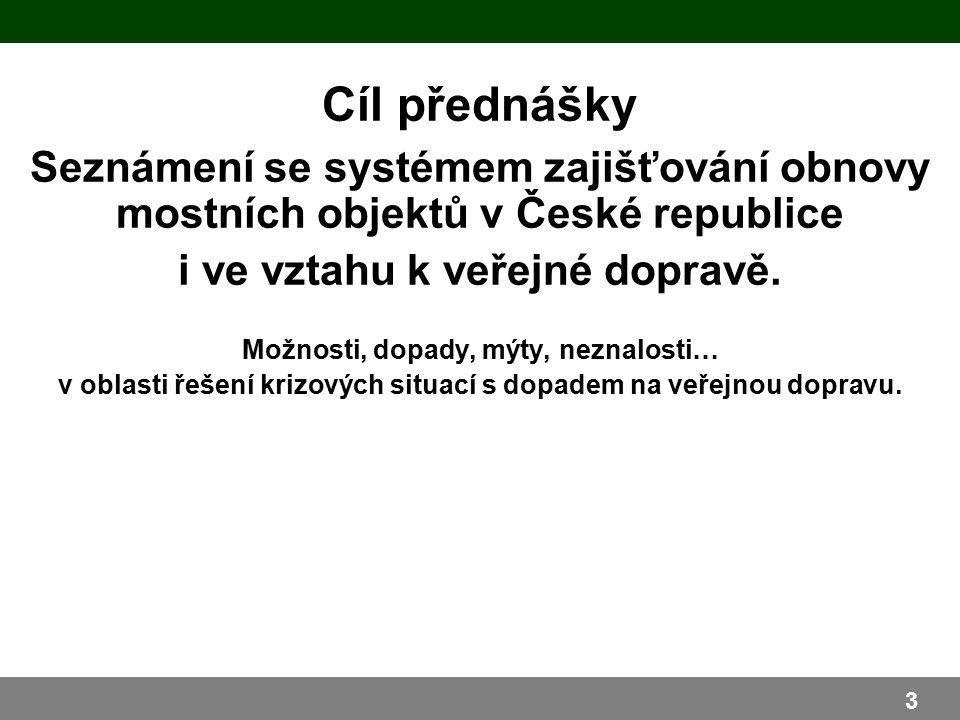 Seznámení se systémem zajišťování obnovy mostních objektů v České republice i ve vztahu k veřejné dopravě.