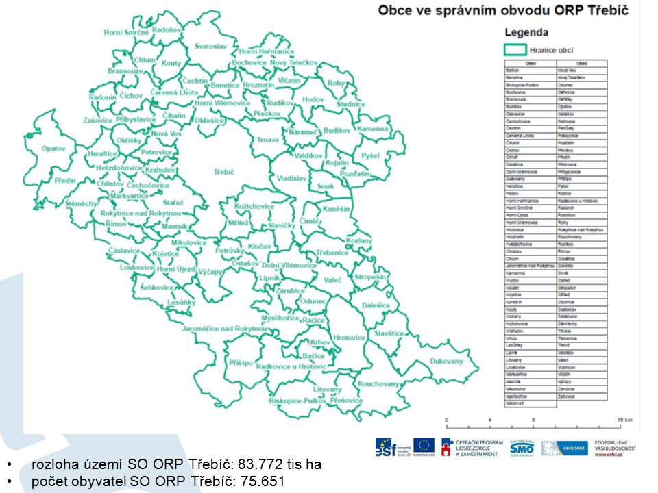 rozloha území SO ORP Třebíč: 83.772 tis ha počet obyvatel SO ORP Třebíč: 75.651