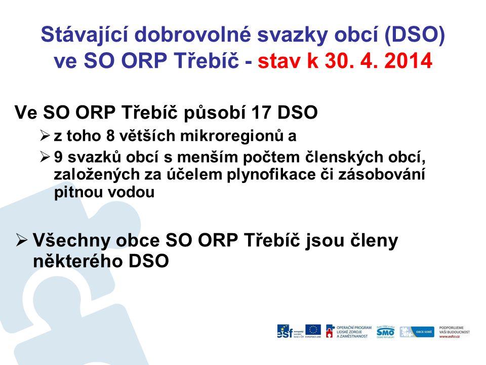 Stávající dobrovolné svazky obcí (DSO) ve SO ORP Třebíč - stav k 30. 4. 2014 Ve SO ORP Třebíč působí 17 DSO  z toho 8 větších mikroregionů a  9 svaz