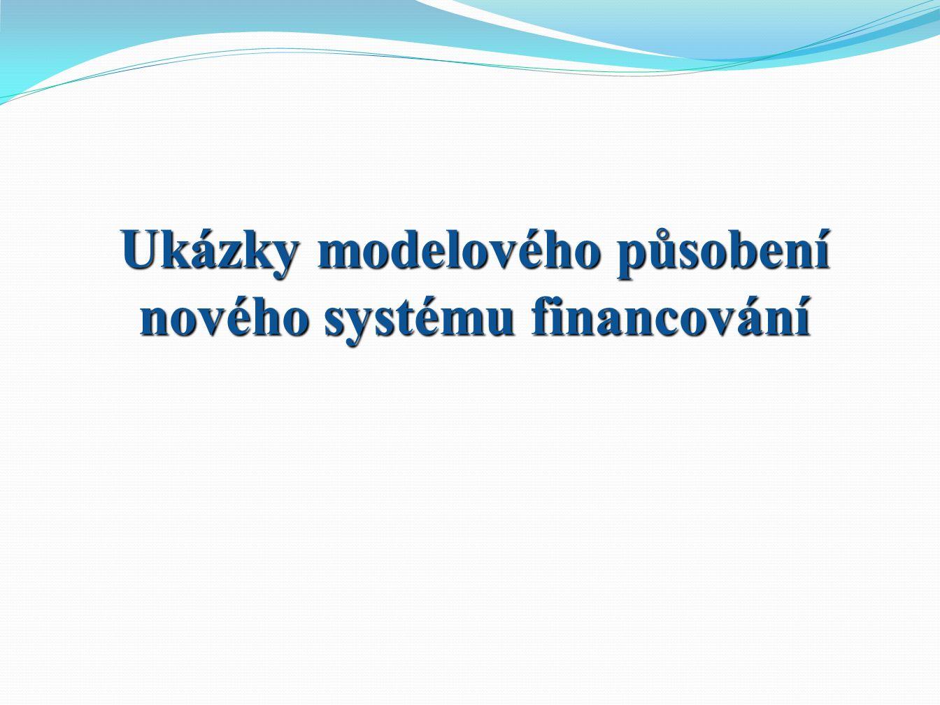 Ukázky modelového působení nového systému financování