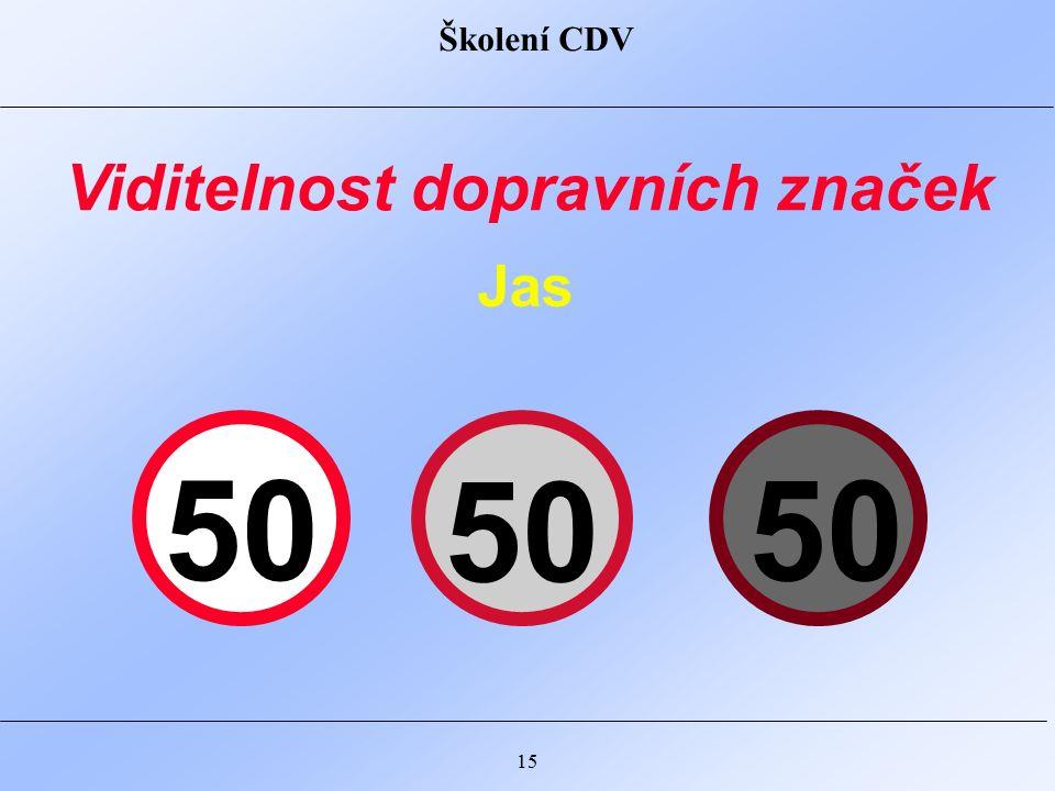 Školení CDV 15 Viditelnost dopravních značek Jas 50