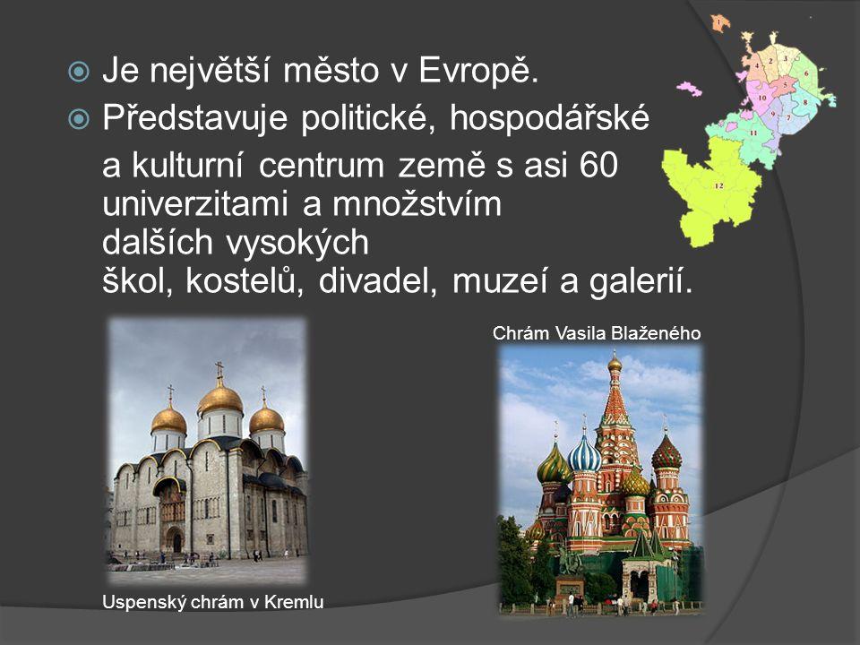  Je největší město v Evropě.  Představuje politické, hospodářské a kulturní centrum země s asi 60 univerzitami a množstvím dalších vysokých škol, ko