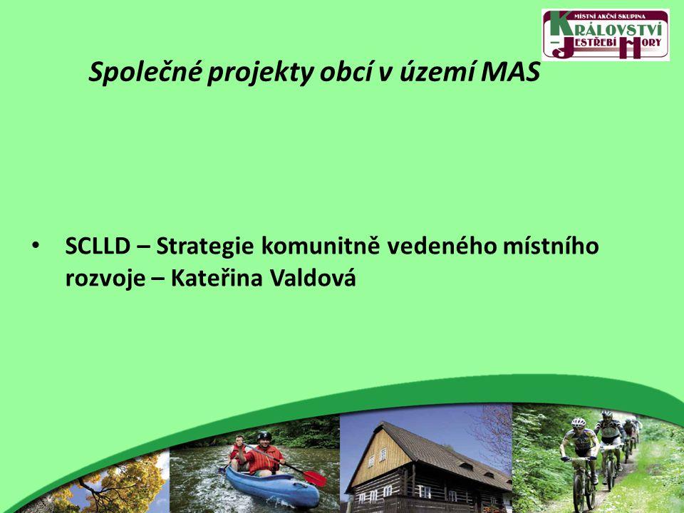 Společné projekty obcí v území MAS SCLLD – Strategie komunitně vedeného místního rozvoje – Kateřina Valdová
