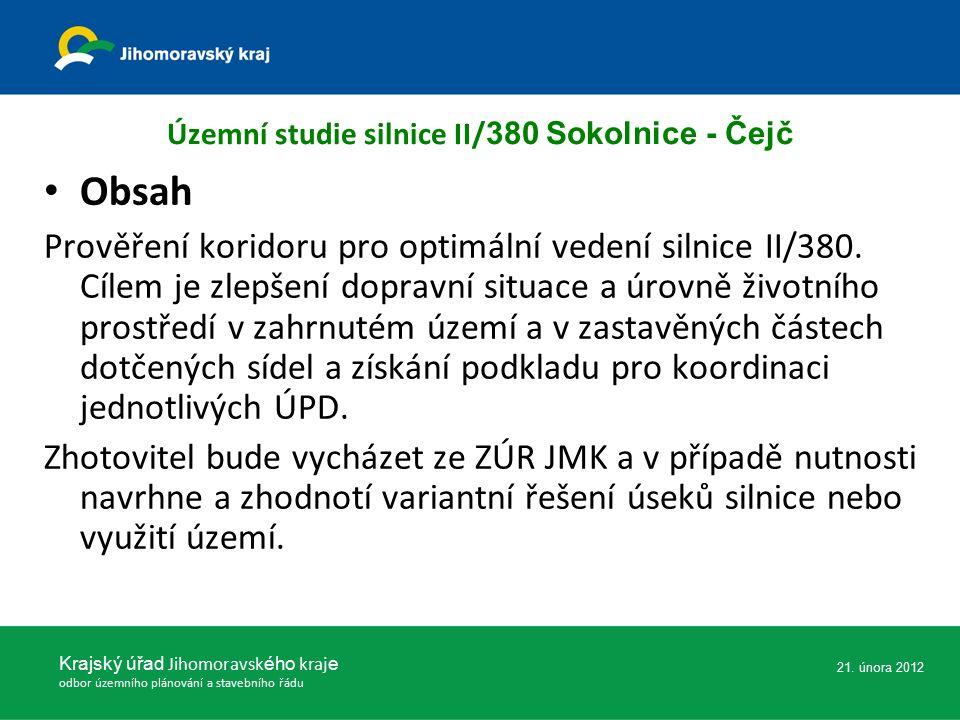 Územní studie silnice II/ 380 Sokolnice - Čejč Obsah Prověření koridoru pro optimální vedení silnice II/380. Cílem je zlepšení dopravní situace a úrov