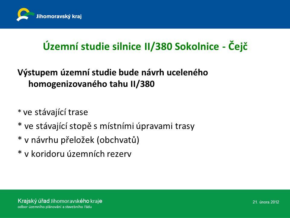Územní studie silnice II/380 Sokolnice - Čejč Výstupem územní studie bude návrh uceleného homogenizovaného tahu II/380 * ve stávající trase * ve stáva