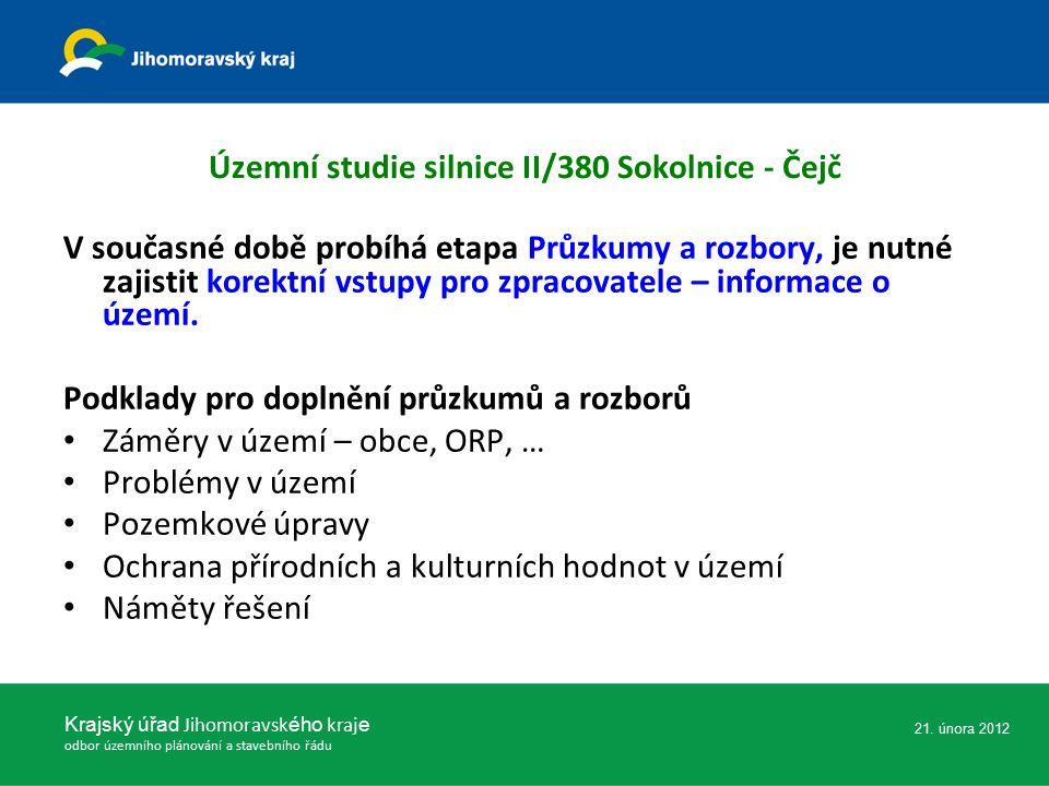 Územní studie silnice II/380 Sokolnice - Čejč V současné době probíhá etapa Průzkumy a rozbory, je nutné zajistit korektní vstupy pro zpracovatele – i