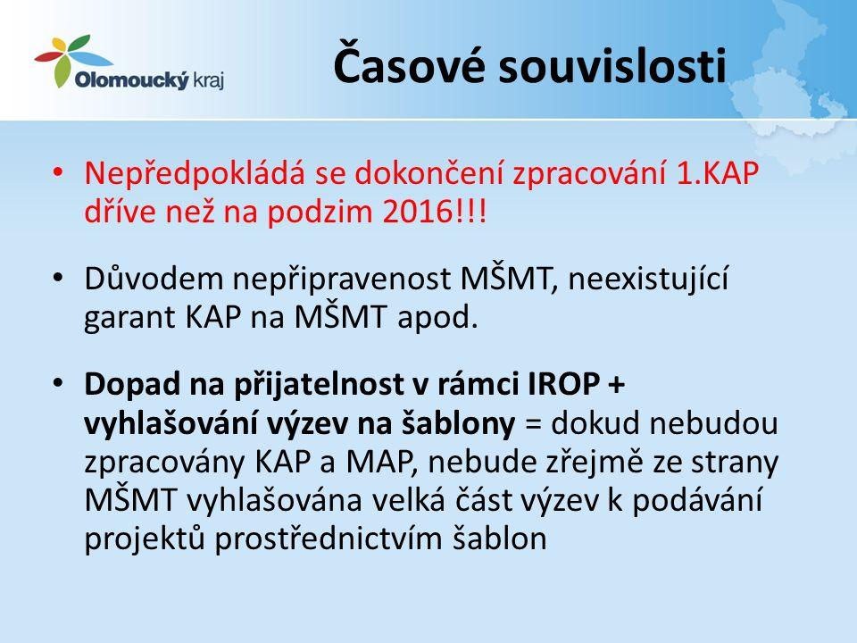 Časové souvislosti Nepředpokládá se dokončení zpracování 1.KAP dříve než na podzim 2016!!.