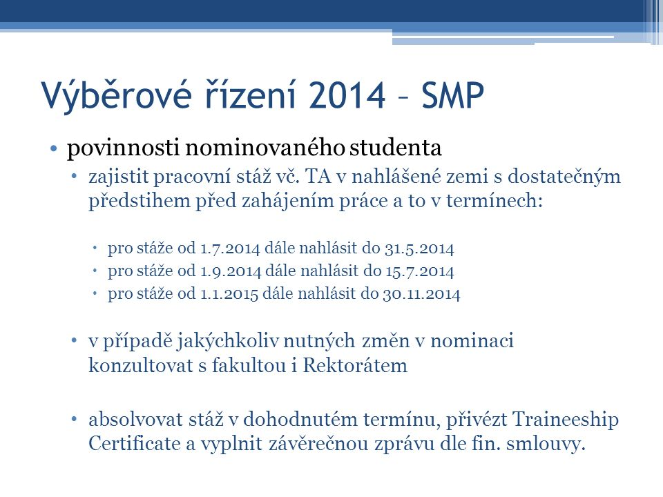Výběrové řízení 2014 – SMP povinnosti nominovaného studenta zajistit pracovní stáž vč. TA v nahlášené zemi s dostatečným předstihem před zahájením prá
