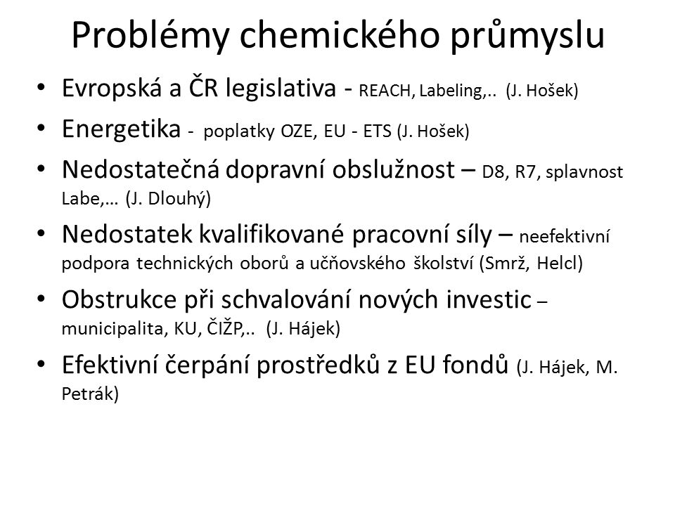 Problémy chemického průmyslu Evropská a ČR legislativa - REACH, Labeling,..