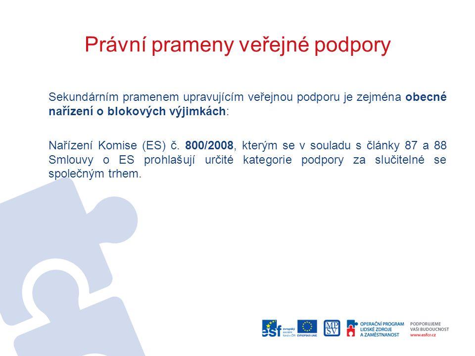 Právní prameny veřejné podpory Sekundárním pramenem upravujícím veřejnou podporu je zejména obecné nařízení o blokových výjimkách: Nařízení Komise (ES) č.