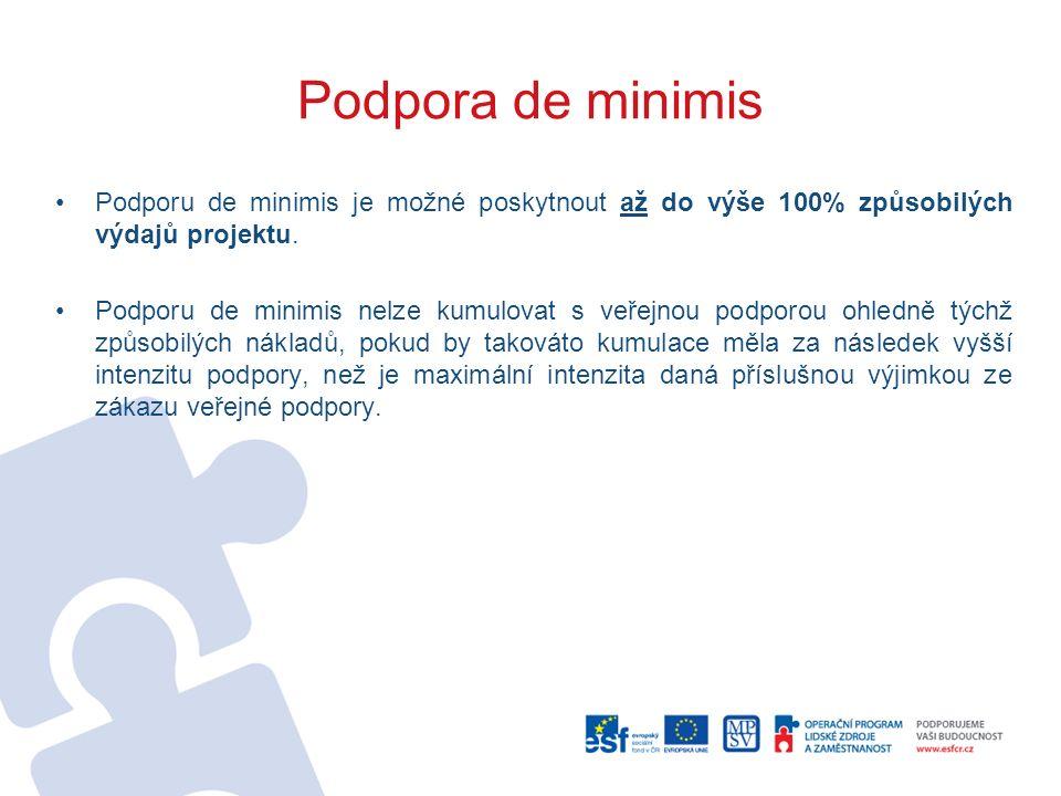 Podpora de minimis Podporu de minimis je možné poskytnout až do výše 100% způsobilých výdajů projektu. Podporu de minimis nelze kumulovat s veřejnou p