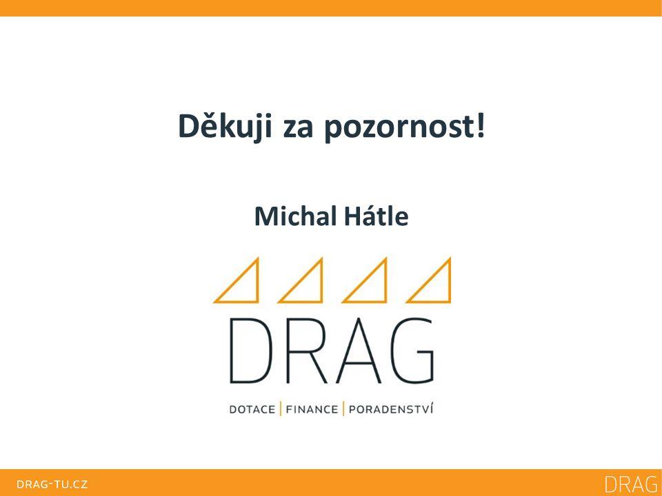 Děkuji za pozornost! Michal Hátle
