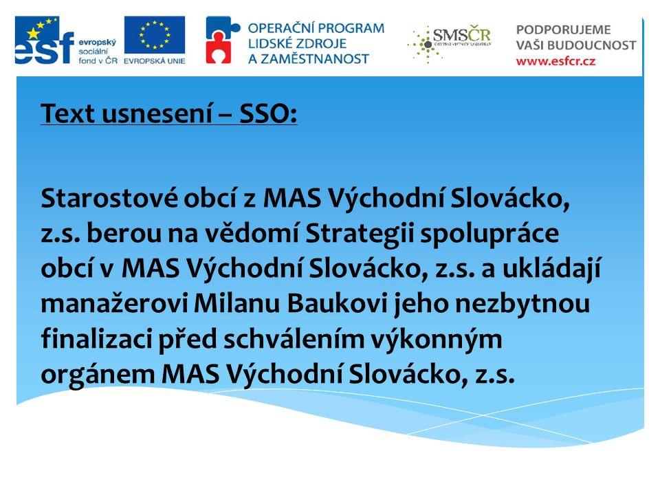 Text usnesení – SSO: Starostové obcí z MAS Východní Slovácko, z.s.