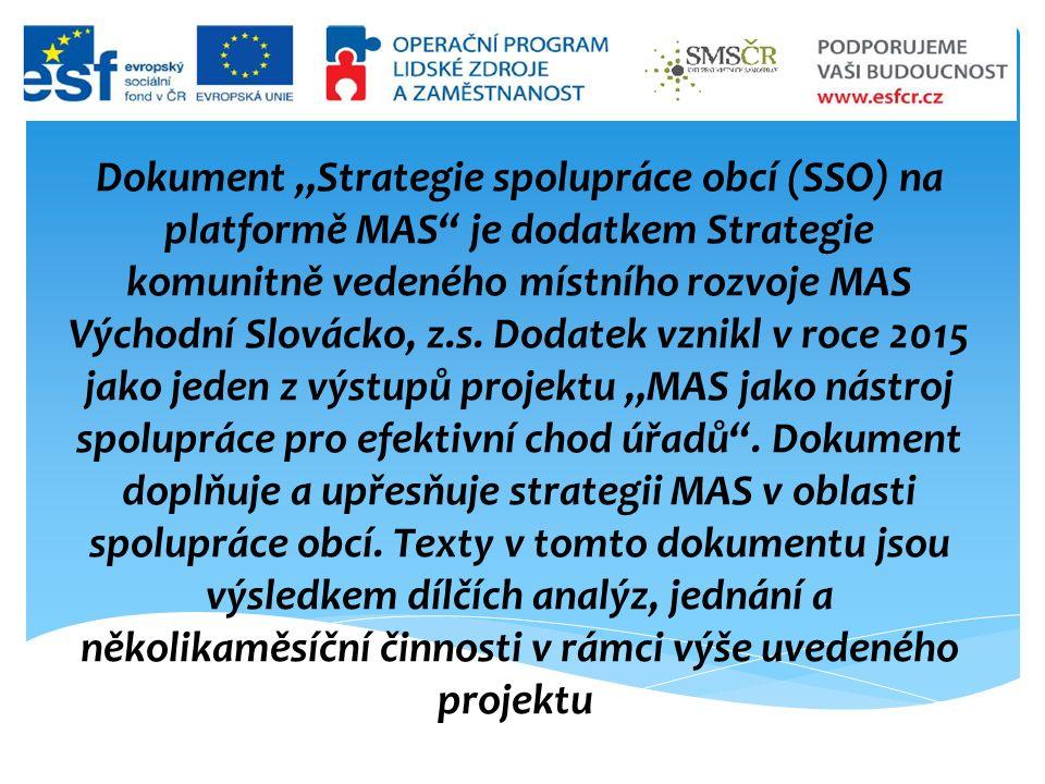 """Dokument """"Strategie spolupráce obcí (SSO) na platformě MAS je dodatkem Strategie komunitně vedeného místního rozvoje MAS Východní Slovácko, z.s."""