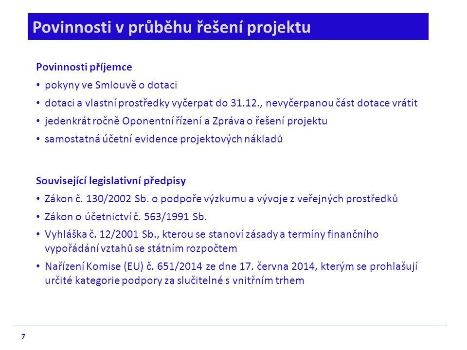 7 Povinnosti v průběhu řešení projektu Povinnosti příjemce pokyny ve Smlouvě o dotaci dotaci a vlastní prostředky vyčerpat do 31.12., nevyčerpanou čás