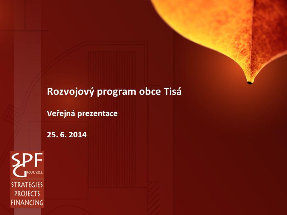 Rozvojový program obce Tisá Veřejná prezentace 25. 6. 2014