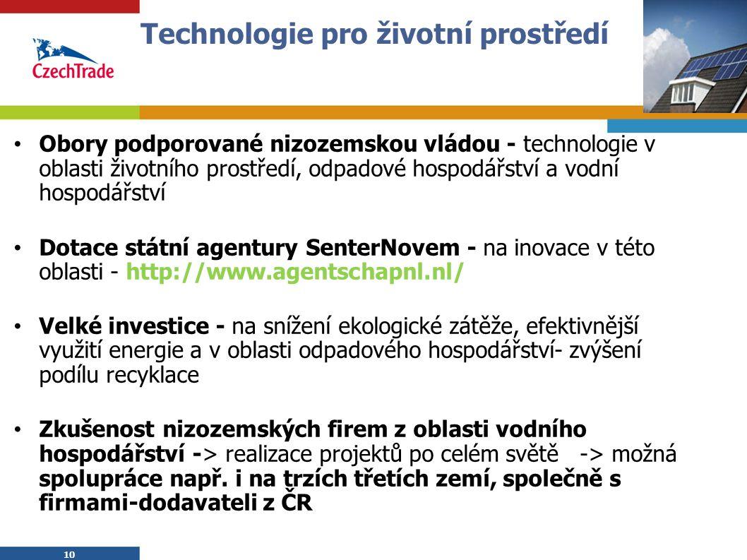 10 Technologie pro životní prostředí Obory podporované nizozemskou vládou - technologie v oblasti životního prostředí, odpadové hospodářství a vodní h