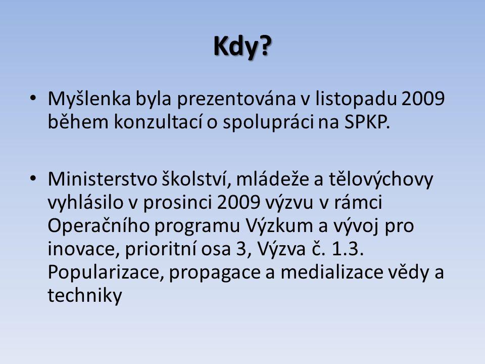Kdy. Myšlenka byla prezentována v listopadu 2009 během konzultací o spolupráci na SPKP.