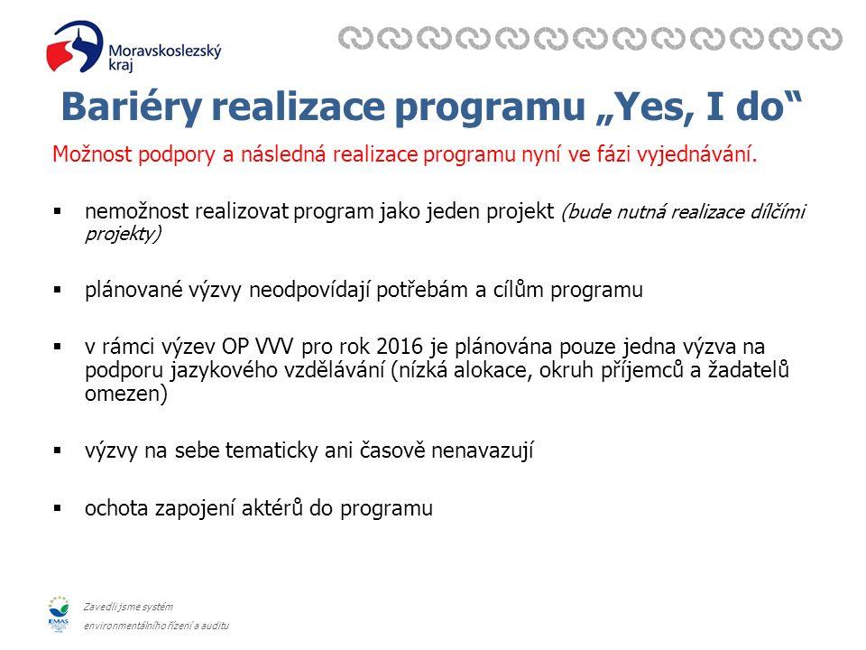 """Zavedli jsme systém environmentálního řízení a auditu Bariéry realizace programu """"Yes, I do"""" Možnost podpory a následná realizace programu nyní ve fáz"""