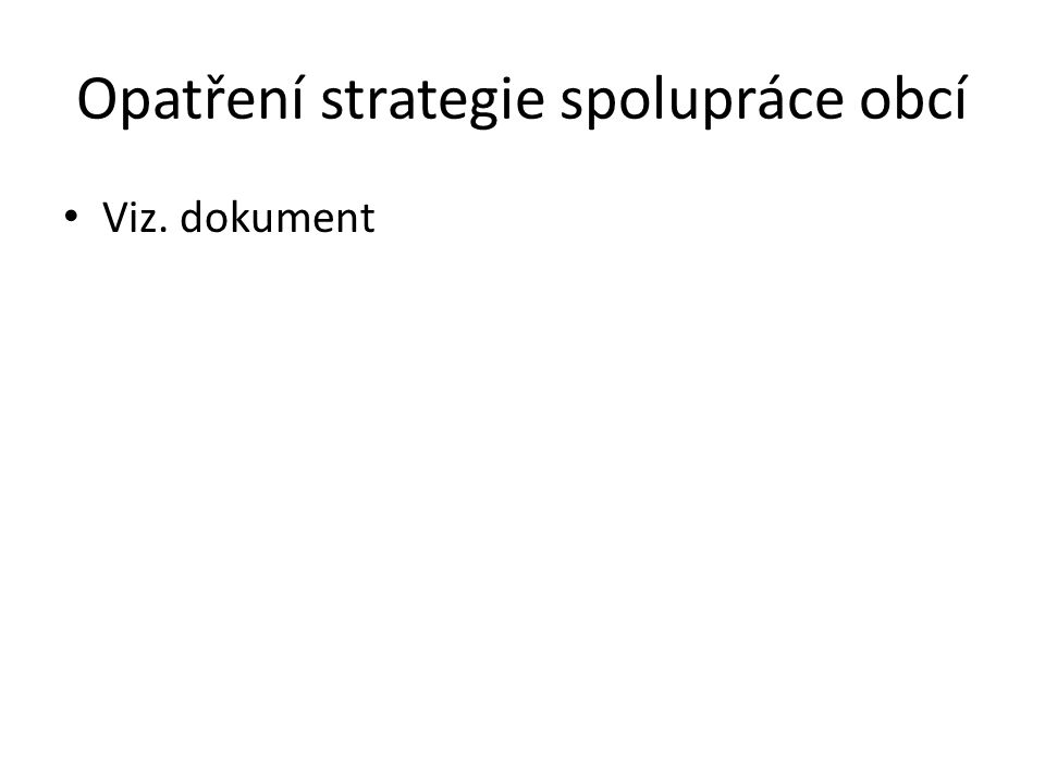 Opatření strategie spolupráce obcí Viz. dokument