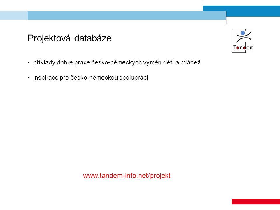 Projektová databáze příklady dobré praxe česko-německých výměn dětí a mládež inspirace pro česko-německou spolupráci www.tandem-info.net/projekt