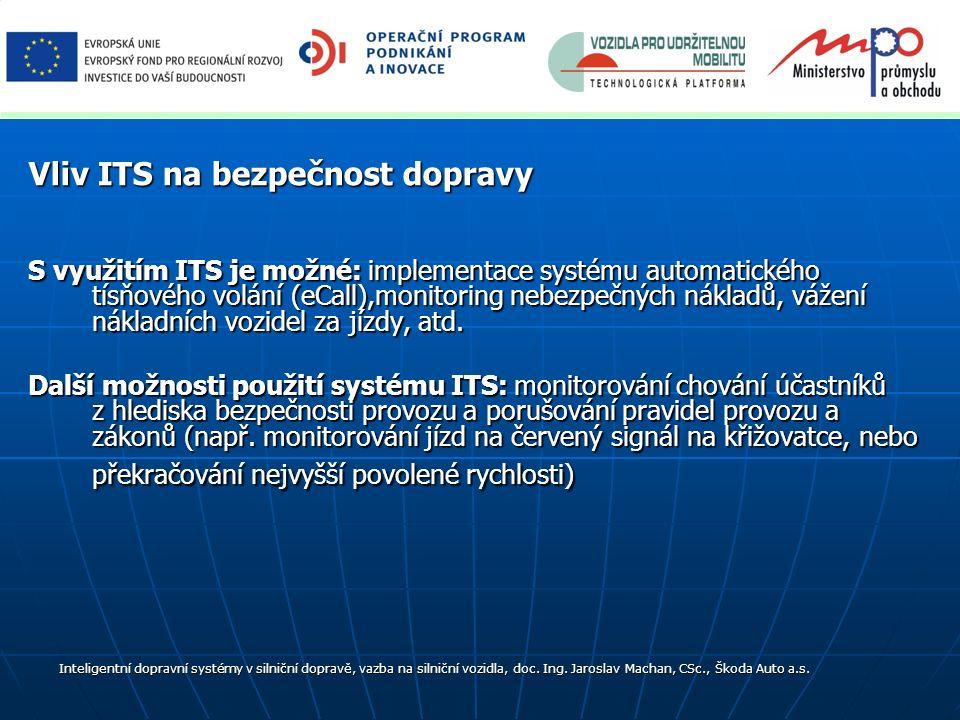 S využitím ITS je možné: implementace systému automatického tísňového volání (eCall),monitoring nebezpečných nákladů, vážení nákladních vozidel za jíz