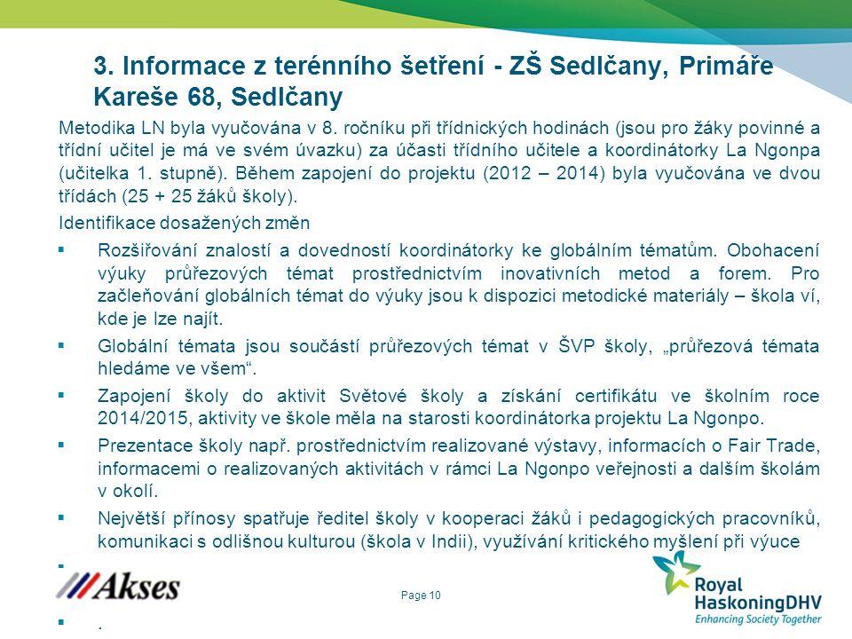 Page 10 3. Informace z terénního šetření - ZŠ Sedlčany, Primáře Kareše 68, Sedlčany Metodika LN byla vyučována v 8. ročníku při třídnických hodinách (