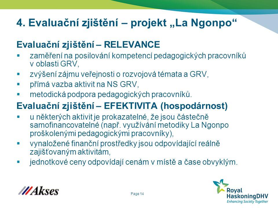 """Page 14 4. Evaluační zjištění – projekt """"La Ngonpo"""" Evaluační zjištění – RELEVANCE  zaměření na posilování kompetencí pedagogických pracovníků v obla"""