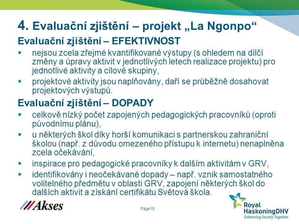 """Page 15 4. Evaluační zjištění – projekt """"La Ngonpo"""" Evaluační zjištění – EFEKTIVNOST  nejsou zcela zřejmé kvantifikované výstupy (s ohledem na dílčí"""