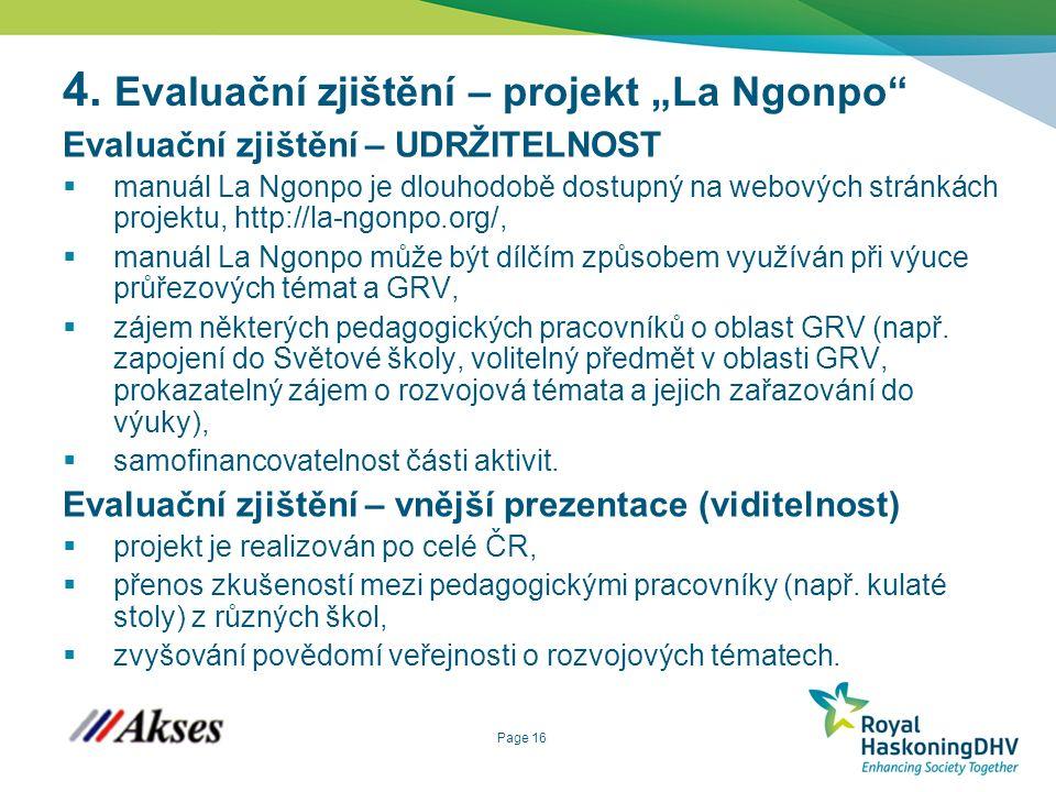"""Page 16 4. Evaluační zjištění – projekt """"La Ngonpo"""" Evaluační zjištění – UDRŽITELNOST  manuál La Ngonpo je dlouhodobě dostupný na webových stránkách"""