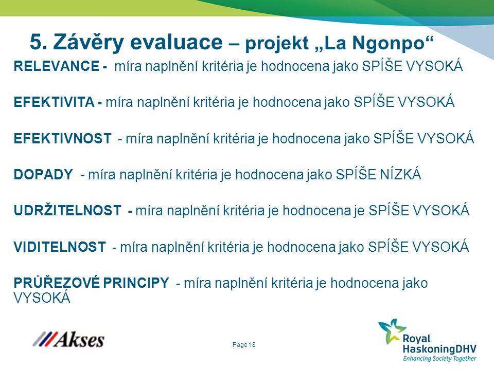 """Page 18 5. Závěry evaluace – projekt """"La Ngonpo"""" RELEVANCE - míra naplnění kritéria je hodnocena jako SPÍŠE VYSOKÁ EFEKTIVITA - míra naplnění kritéria"""
