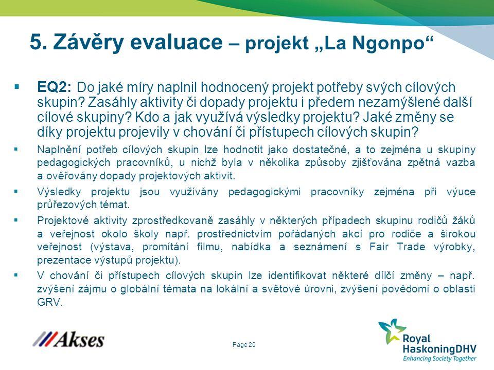 """Page 20 5. Závěry evaluace – projekt """"La Ngonpo""""  EQ2: Do jaké míry naplnil hodnocený projekt potřeby svých cílových skupin? Zasáhly aktivity či dopa"""