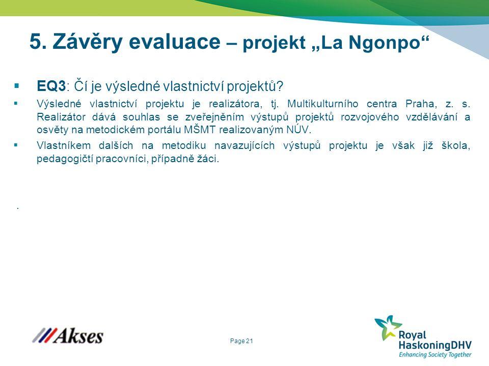 """Page 21 5. Závěry evaluace – projekt """"La Ngonpo  EQ3 : Čí je výsledné vlastnictví projektů."""